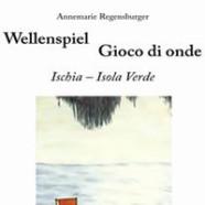 Wellenspiel – Gioco di onde; Ischia – Isola Verde