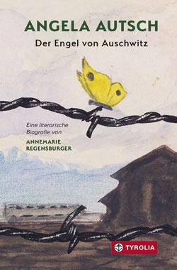 ERSTPRÄSENTATION & AUTORENLESUNG – Angela Autsch  – Der Engel von Auschwitz  – Eine literarische Biografie